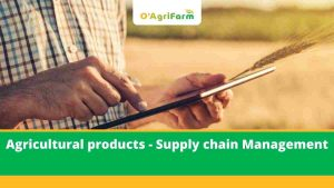 Agricultural products - Supply chain Management,